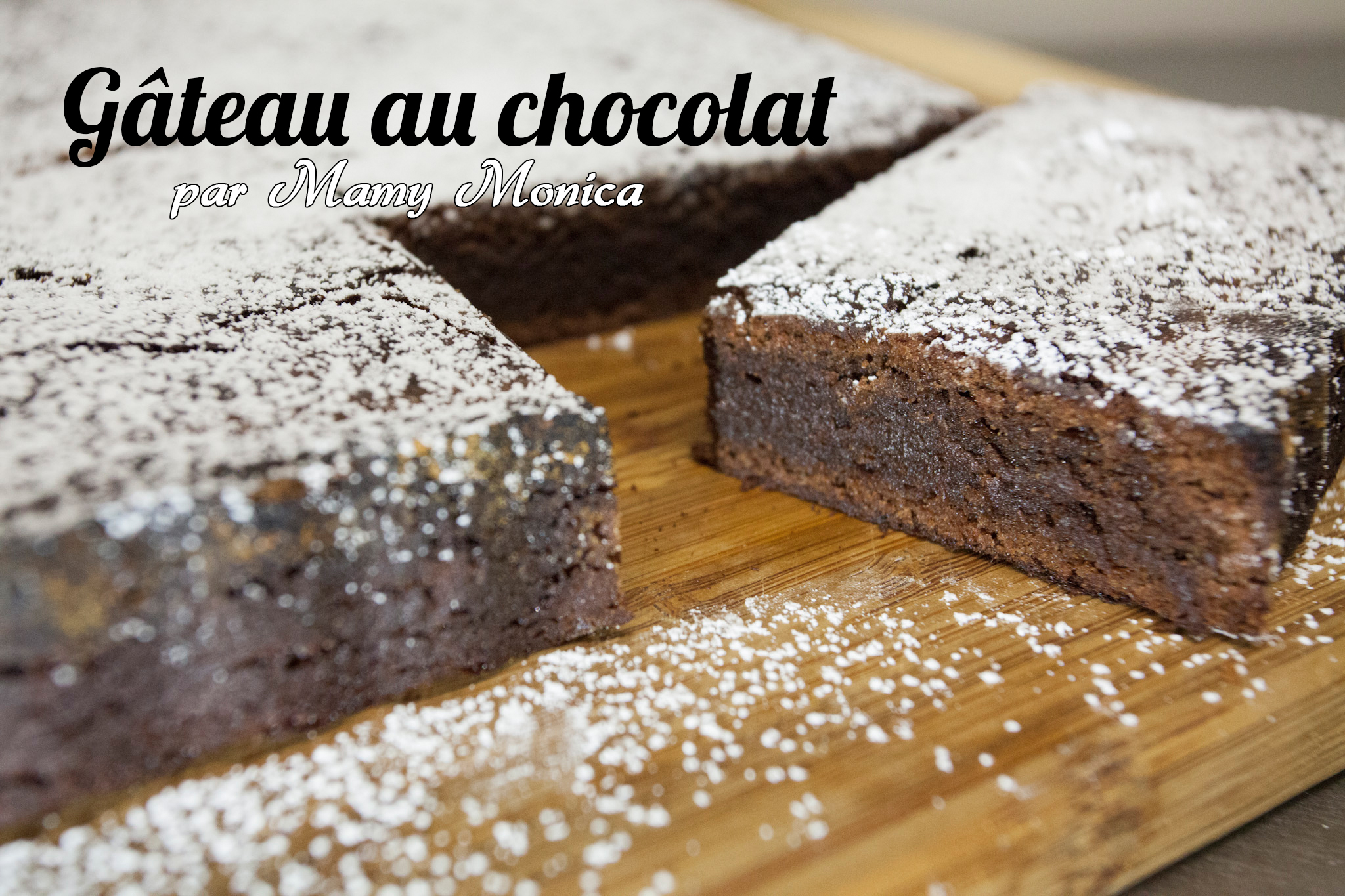 Recette Facile Du Gâteau Au Chocolat La Cuisine De Monica - La cuisine de monica